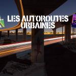 Les autoroutes urbaines